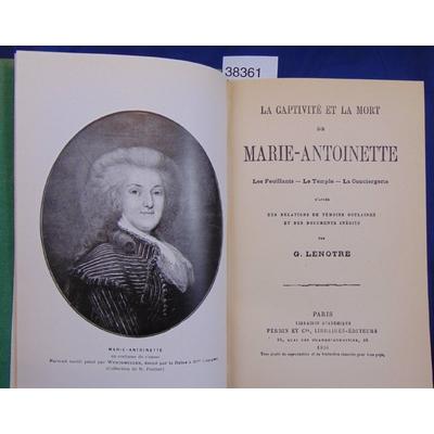 Lenotre  : Marie-Antoinette...