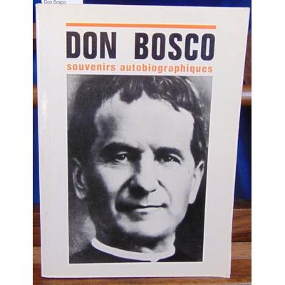 : Don Bosco, souvenirs autobiographiques...