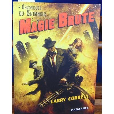 Correia  : Magie brute...