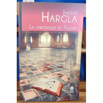 Hargla Indrek : La chronique de Tallinn ...