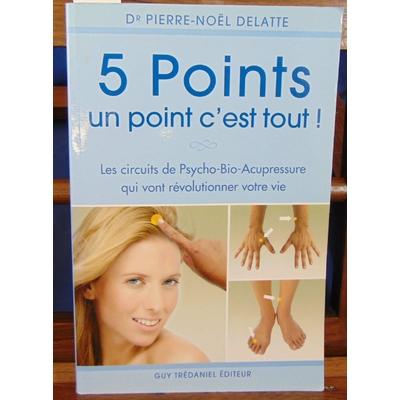 Delatte Dr Pierre : 5 points, un point c'est tout...