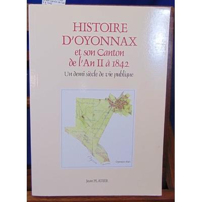 Platier  : histoire d'Oyonnax et son canton de l'an II à 1842...