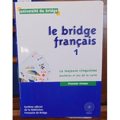 Cronier Philippe : Le bridge français 1 La majeur cinquieme...