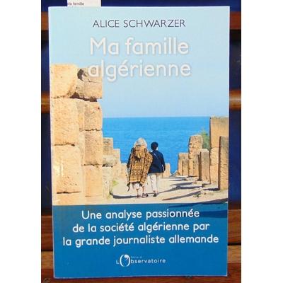 SCHWARZER Alice : Ma famille algérienne...