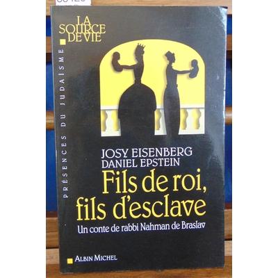 Eisenberg Josy : Fils de roi, fils d'esclave : Un conte de rabbi Nahman de Braslav...