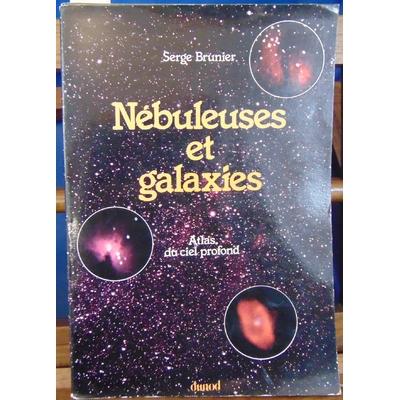 Brunier Serge : Nébuleuses et galaxies...