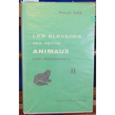 Sire  : Les élevages des petits animaux. Leurs enseignements. Tome 2...