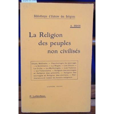 Bros  : La Religion des peuples non civilisés...