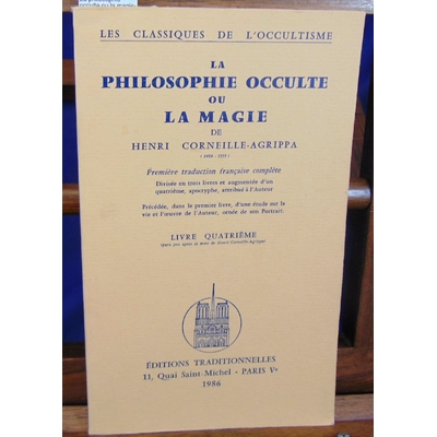 Agrippa Henri Corneille : La philosophie occulte ou la magie. Livre quatrieme...