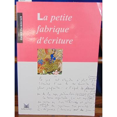 Vermeersch Gérard : Petite Fabrique : La Petite Fabrique d'écriture...