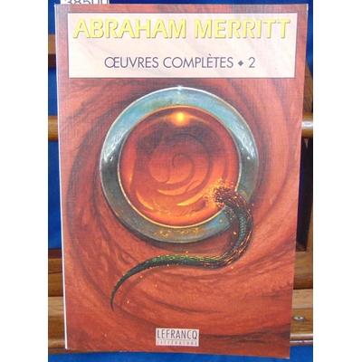 Merritt  : Oeuvres complètes. 2...