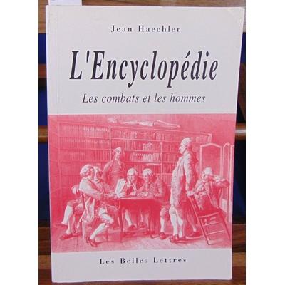 Haechler  : L'Encyclopédie. Les combats et les hommes...