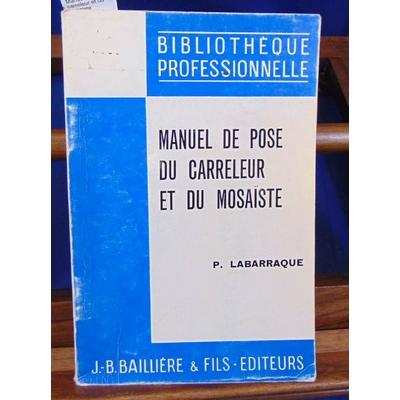 Labarraque  : Manuel de pose du carreleur et du mosaiste...