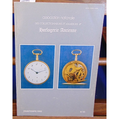 Collectif  : Association nationale des collectionneurs et amateurs d'Horlogerie Ancienne N°33, 1982...