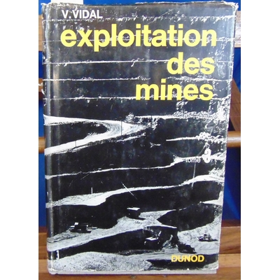 Vidal  : Exploitation des mines. tome 3...