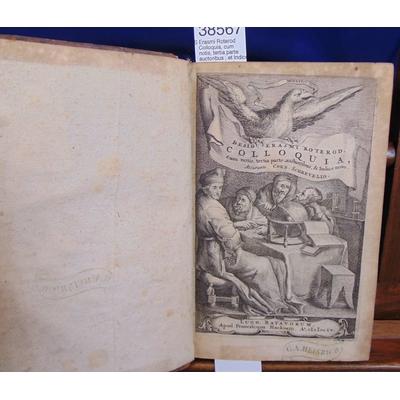ERASMUS DESIDERIUS. SCHREVEL : Erasmi Roterod Colloquia, cum notis, tertia parte auctoribus , et Indice novo.