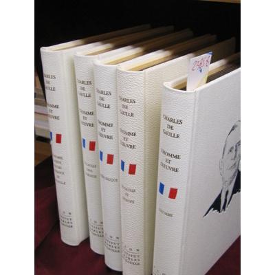 De Gaulle : Charles de Gaulle, l'Homme et l'Oeuvre (Complet en 5 volumes)...