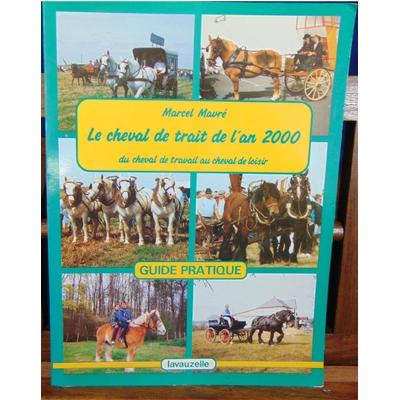 Mavré  : Le cheval de trait de l'an 2000...