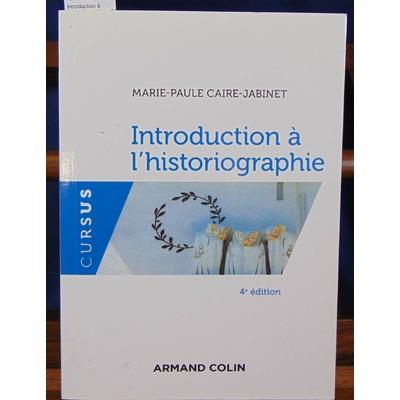 Caire-Jabinet Marie-Paule : Introduction à l'historiographie - 4e éd....