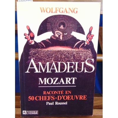 Mozart  : Wolfgang amadeus mozart raconte en 50 chefs-d'oeuvre...