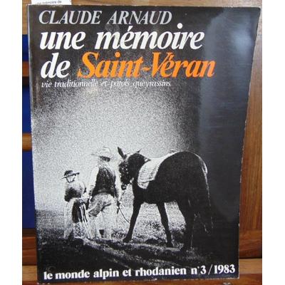 Arnaud  : une mémoire de Saint-Véran : Vie traditionnelle et patois queyrassins...