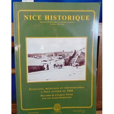 Collectif  : Nice historique.   écrivains, musiciens et photographes à Nice autour de 1860...