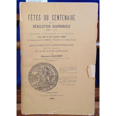 Brichet Édouard : Fêtes du centenaire de la révolution Dauphinoise de 1788 données à Grenoble et à Vizille les