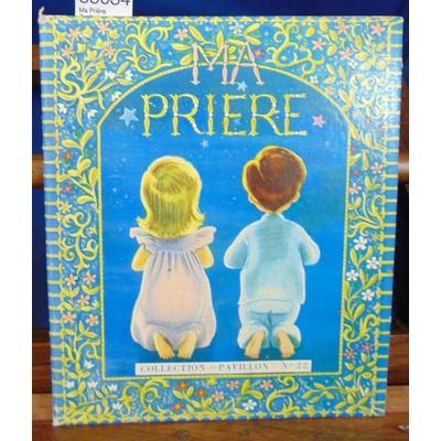 : Ma Prière. illustrations de Jacqueline Guyot...
