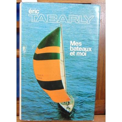 Tabarly  : Mes bateaux et moi...