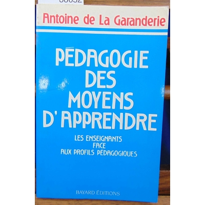 Garanderie  : Pédagogie des moyens d'apprendre : Les enseignants face aux profils pédagogiques...