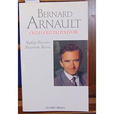 Forestier  : Bernard Arnault ou le Goût du pouvoir...