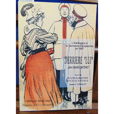"""Grand-Carteret John : L'Allemagne et la caricature Européenne en 1907 Derrière """"lui""""..."""