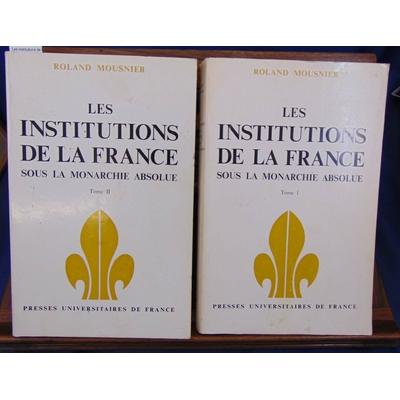 Mousnier Roland : Les institutions de la France sous la monarchie. Tome 1 et 2...