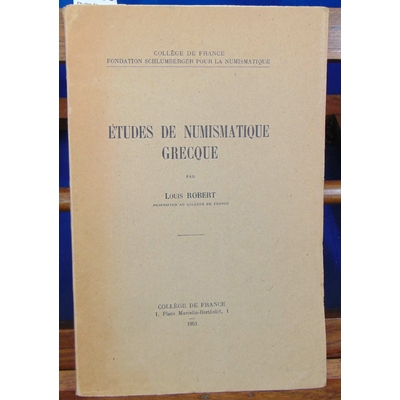 Robert Louis : Etudes de numismatique Grecque...