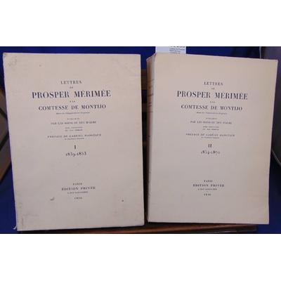 : Lettres de Prosper Mérimée à la comtesse de Montijo. 2 volumes...