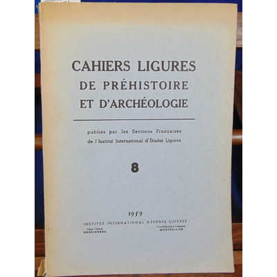: Cahiers Ligures de préhistoire et d'archéologie N° 8 , 1959...