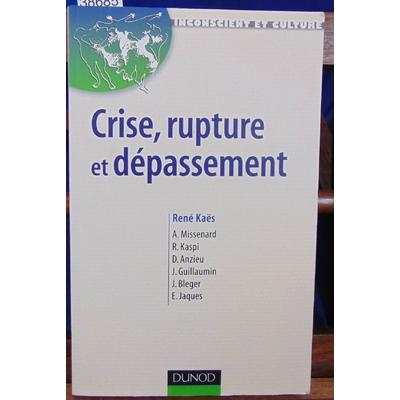Kaes  : Crise, rupture et dépassement...