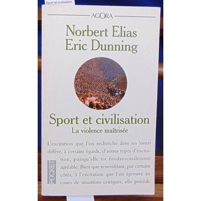 Elias Norbert : Sport et civilisation. La violence maitrisée...