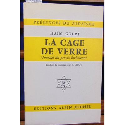 Gouri  : La cage de verre (Journal du procés Eichmann)...
