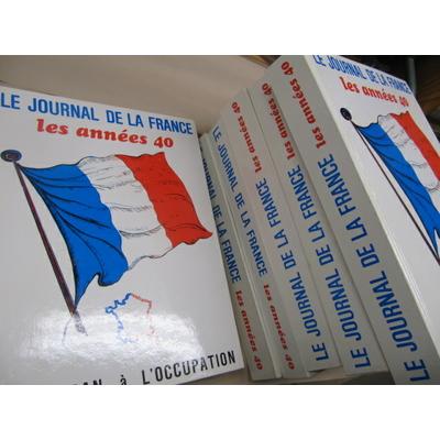 collectif : le journal de la France : les années 40 (du N°97 au 217)...