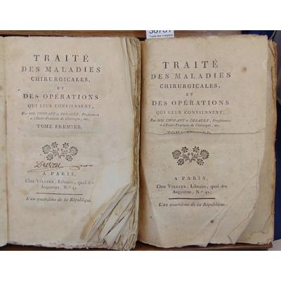 Desault  : Traité des maladies chirurgicales et des opérations qui leur conviennent (2 volumes)...