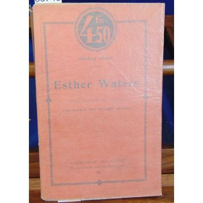 Moore George : Esther waters...