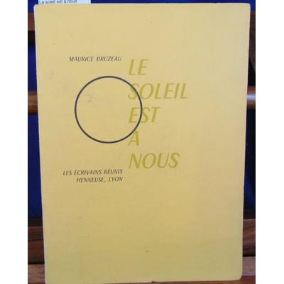 Bruzeau Maurice : Le soleil est à nous...