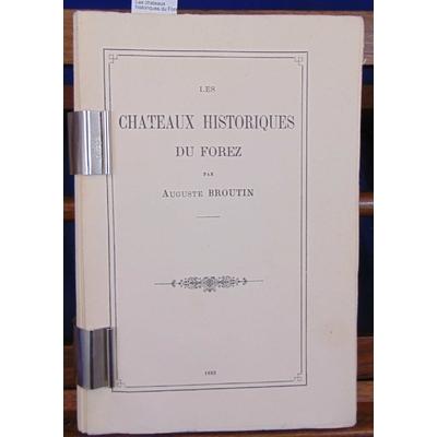 Brouttin Auguste : Les chateaux historiques du Forez...