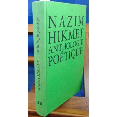 Hikmet Nazim : Anthologie poétique...