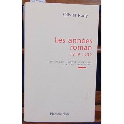 Rony Olivier : Les années roman 1919 - 1939 : Anthologie de la critique romanesque dans l'entre-deux-guerres..
