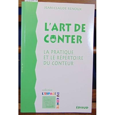 Renoux  : L'art de conter : La pratique et le répertoire du conteur...