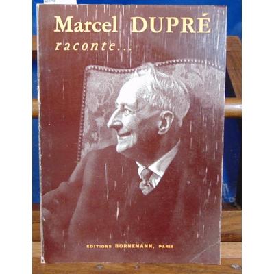 Bondeville  : Marcel Dupré raconte...