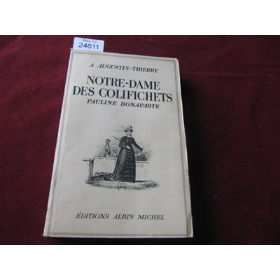 Augustin-Thierry : Notre-dame des colifichets - pauline bonaparte...