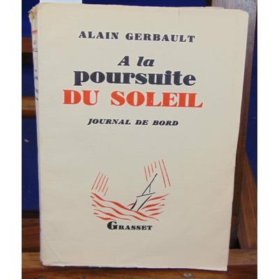 Gerbault Alain : A la poursuite du soleil...